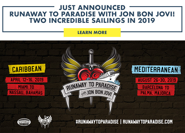 JUST ANNOUNCED! RUNAWAY TO PARADISE WITH JON BON JOVI! TWO INCREDIBLE SAILINGS IN 2019!
